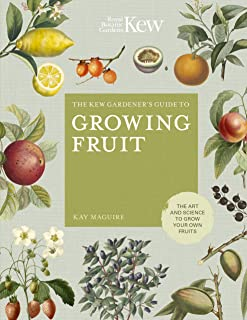 The Kew Gardener's Guide to Growing Fruit:The art and science to grow your own fruit (Kew Experts) (English Edition)