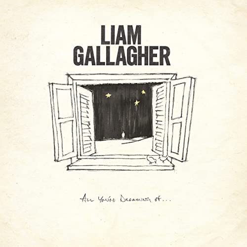 All You're Dreaming Of by Liam Gallagher on Amazon Music - Amazon.co.uk
