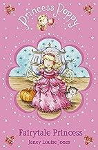 Princess Poppy Fairytale Princess (Princess Poppy Fiction Book 10)