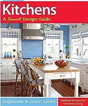 Kitchens: A Sunset Design Guide: Inspiration + Expert Advice (Sunset Design Guides)