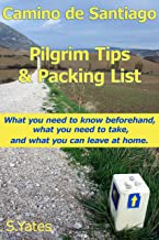 Pilgrim Tips & Packing List Camino de Santiago: What you need to know beforehand, what you need to take, and what you can ...