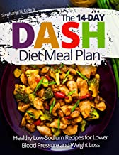 The 14-day DASH Diet Meal Plan: Healthy Low-Sodium Recipes for Lower Blood Pressure and Weight Loss