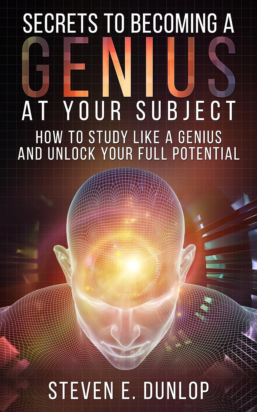 忠実な王朝本物Genius: Secrets To Becoming A Genius At Your Subject: How to Study Like A Genius & Unlock Your Full Potential (Study Skills, Effective Learning, Smart ... Study Skills, Book 2) (English Edition)