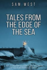 Tales From The Edge Of The Sea: An Extreme Horror Collection Within A Wraparound Story Kindle Edition