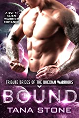 Bound: A Sci-Fi Alien Warrior Romance (Tribute Brides of the Drexian Warriors Book 6) (English Edition) Format Kindle