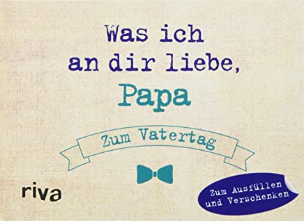 Was ich an dir liebe Papa Zu Vatertag Zu Ausfüllen und Verschenken by Alexandra Reinwarth