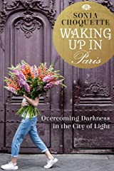 Waking Up in Paris: Overcoming Darkness in the City of Light Kindle Edition