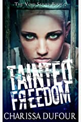 Tainted Freedom (The Void Series Book 7) Kindle Edition