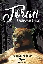 Toran: O destino de Taga e a América selvagem (Portuguese Edition)