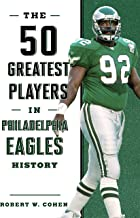 The 50 Greatest Players in Philadelphia Eagles History