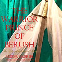 The Warrior Prince of Berush: The Edge of the Sword Series, Book 1