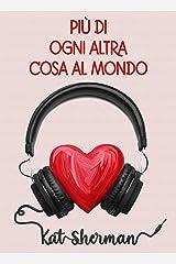Più di ogni altra cosa al mondo (Italian Edition) Versión Kindle
