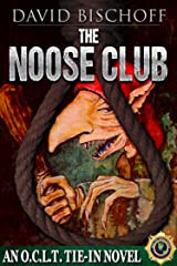 The Noose Club: A Novel of the O.C.L.T. Kindle Edition