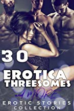 EROTICA THREESOMES & MORE (30 EROTIC STORIES COLLECTION)