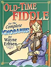 Old-Time Fiddle for the Complete Ignoramus!
