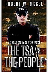 The TSA vs. the People: A Short Story of Vengeance (English Edition) Versión Kindle
