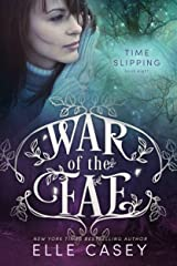 Time Slipping (War of the Fae Book 8) Kindle Edition
