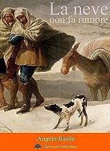La neve non fa rumore (Italian Edition)