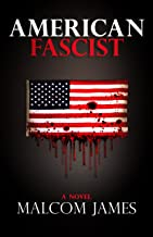 American Fascist: A Political Thriller