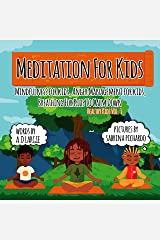 Meditation For Kids: Mindfulness for Kids: Anger Management for Kids: Breathing for Kids To Calm Down (Strong Mind For Kids Book 1) Kindle Edition