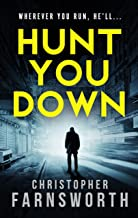 Hunt You Down: An unstoppable, edge-of-your-seat thriller