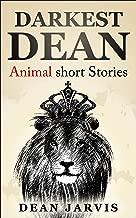 Darkest Dean: Animal short stories