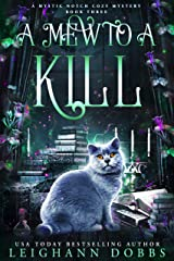 A Mew To A Kill (Mystic Notch Cozy Mystery Series Book 3) Kindle Edition