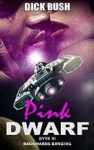 Pink Dwarf - Byte Three: Backwards Banging