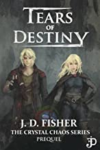 Tears of Destiny: The Crystal Chaos Series Prequel