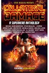 Collateral Damage: A Superhero Anthology (Superheroes and Vile Villains Book 3) Kindle Edition
