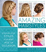 Amazing Hairstyles—from Easy to Elegant
