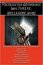 Spells Gone Awry: A Collected Uncollected Anthology: An Eight Ebook Box Set