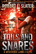 Toils and Snares - Post-Apocalyptic Science Fiction: A Deserted Lands Novel (English Edition)