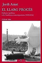 El llarg procés: Cultura i política a la Catalunya contemporània (1937-2014) (Ull de Vidre)