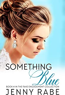 Something Blue: Book 4 in the Fake Engagement Collection