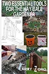 Two Essential Tools for the Hay Bale Gardener Kindle Edition