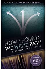 How I Found the Write Path: A Compilation of Letters Kindle Edition