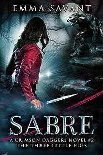 Sabre: A Crimson Daggers Novel #2: The Three Little Pigs