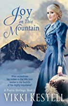 Joy on This Mountain (A Prairie Heritage, Book 3)