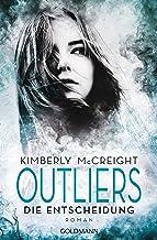 Outliers - Gefährliche Bestimmung. Die Entscheidung: Die Outliers-Reihe 3 - Roman (German Edition)