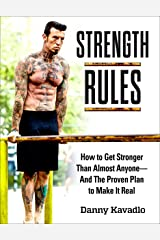 Strength Rules: How to Get Stronger Than Almost Anyone--And The Proven Plan to Make It Real (English Edition) Format Kindle