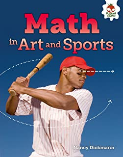 Math in Art and Sports (The Amazing World of Math)