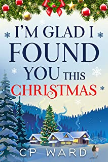 I'm glad I found you this Christmas: a warmhearted and feelgood festive romance (Delightful Christmas Book 1)