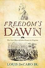 Freedom's Dawn: The Last Days of John Brown in Virginia