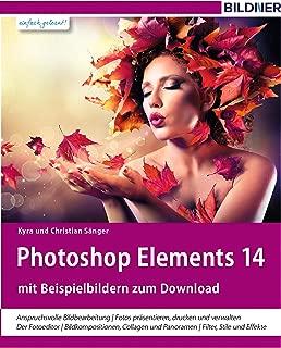 Photoshop Elements 14: Das komplette Praxisbuch! (German Edition)