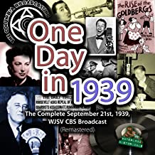 One Day in 1939: The Complete September 21st, 1939, WJSV CBS Broadcast (Remastered)