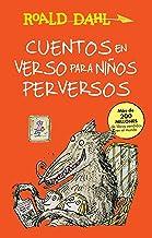Cuentos en verso para niños perversos / Revolting Rhymes: COLECCIoN DAHL (Roald Dalh Collection) (Spanish Edition)