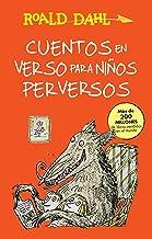 Cuentos en verso para niños perversos / Revolting Rhymes: COLECCIoN DAHL (Roald Dalh Colecction) (Spanish Edition)