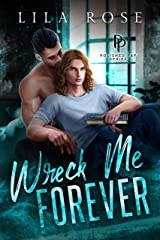 Wreck Me Forever (Polished P & P Book 1) Kindle Edition