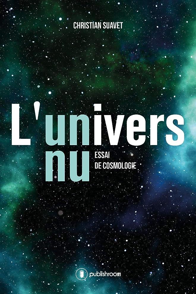 ドラム経済的識字L'univers nu: Essai de cosmologie (French Edition)